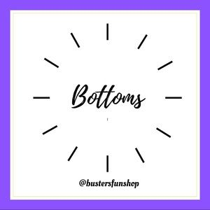 Bottoms!!!